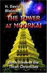 The Tower at Moorkai: Book Three of the Thran Chronicles - H. David Blalock