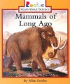Mammals of Long Ago - Allan Fowler