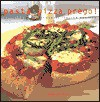 Pasta and Pizza Prego: Delicious and Authentic Italian Recipes - Gabriella Rossi