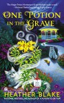One Potion in the Grave - Heather Blake