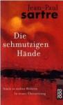 Die schmutzigen Hände: Stück in sieben Bildern - Jean-Paul Sartre, Vincent von Wroblewsky, Traugott König, Eva Groepler