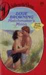 Matchmaker's Moon - Dixie Browning