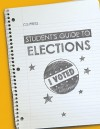 Student's Guide to Elections - Bruce J. Schulman