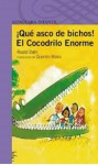 Qué Asco De Bichos! ; El Cocodrilo Enorme - Quentin Blake, Roald Dahl