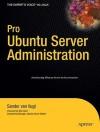 Pro Ubuntu Server Administration (Expert's Voice in Linux) - Sander van Vugt