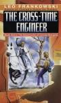 The Cross-Time Engineer - Leo A. Frankowski