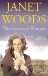 The Convict's Woman - Janet Woods, Patricia Gallimore