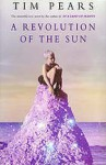 A Revolution of the Sun (paperback) - Tim Pears