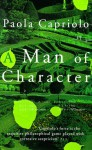 A Man of Character - Paola Capriolo, Liz Hreon, Liz Heron