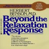 Beyond the Relaxation Response - Herbert Benson, William Proctor