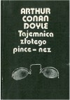 Tajemnica złotego pince-nez - Arthur Conan Doyle