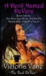 A Devil Named DeVere (The Devil DeVere) - Victoria Vane, Tara Chevrestt