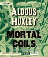 Mortal Coils: Five Classic Stories from the 1920s - Aldous Huxley, Simon Vance