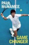 Game Changer: My Tennis Life - Paul McNamee, John McEnroe