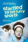 Startled by His Furry Shorts - Louise Rennison