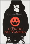 Il figlio del vampiro - Heather Brewer, Enrica Budetta