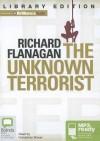 The Unknown Terrorist - Richard Flanagan, Humphrey Bower