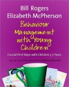 Behaviour Management With Young Children - Bill Rogers