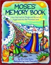 Moses' Memory Book: How God Led His People and Me Out of Egypt and Into the Promised Land - Allia Zobel Nolan, Linda Clearwater