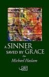 A Sinner Saved by Grace - Michael Haslam
