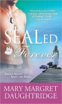 SEALed Forever (SEALed #4) - Mary-Margret Daughtridge