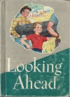 Looking Ahead - Paul McKee, M. Lucile Harrison, Annie McCowen, Elizabeth Lehr