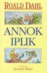 Annok iplik - Quentin Blake, Roald Dahl, Sami Parkkinen