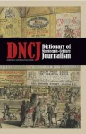 Dictionary of Nineteenth-Century Journalism: In Great Britain and Ireland - Laurel Brake, Marysa Demoor, British Library