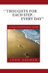 'Thoughts for Each Step... Every Day'': (A Daily Devotional Guide) - John Graham