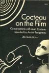 Cocteau on the Film; - Jean Cocteau