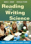 Reading and Writing in Science: Tools to Develop Disciplinary Literacy - Maria C. Grant, Douglas Fisher