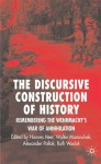 Discursive Construction of Memory: The Wehrmacht's War of Extermination - Ruth Wodak, Hannes Heer, Walter Manoschek, Alexander Pollak