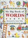 My Big Book of Words - Jenny Tulip, Isobel Clark