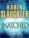 Snatched (Will Trent, #5.5) - Karin Slaughter