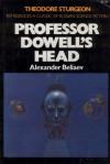 Professor Dowell's Head - Alexander Belyayev, Antonina W. Bouis