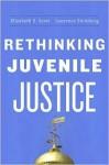 Rethinking Juvenile Justice - Elizabeth S. Scott, Laurence Steinberg