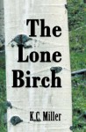 The Lone Birch - Kevin Miller