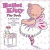 Ballet Kitty Play Book - Bernette G. Ford, Sam Williams