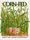 Corn-Fed - James Stevenson