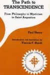 The Path to Transcendence: From Philosophy to Mysticism in Saint Augustine - Paul Henry, Dikran Y. Hadidian