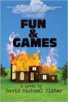 Fun & Games - David Michael Slater