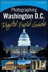 Photographing Washington, D.C. Digital Field Guide - John Healey