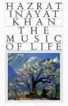 The Music of Life - Hazrat Inayat Khan