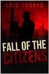 Fall of the Citizens: A Novel - Eric Thomas