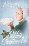 White Christman Pie - Wanda E. Brunstetter
