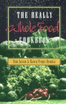 The Really Whole Food Cookbook - Dan Jason