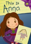 This Is Anna (Read-It! Readers) (Read-It! Readers) - Trisha Speed Shaskan