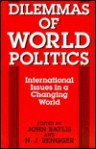 Dilemmas of World Politics: International Issues in a Changing World - John Baylis