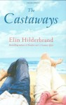 The Castaways: A Novel - Elin Hilderbrand
