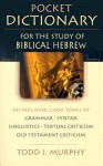 Pocket Dictionary for the Study of Biblical Hebrew - Todd J. Murphy